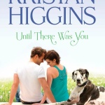 Review: Until There Was You by Kristan Higgins