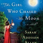 JRYFB – Review: The Girl Who Chased the Moon by Sarah Addison Allen