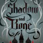 Bitsy Words: Shadow and Bone by Leigh Bardugo