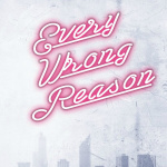 Review: Every Wrong Reason by Rachel Higginson