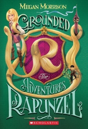 Review: Grounded: The Adventures of Rapunzel by Megan Morrison