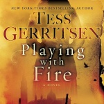 Review: Playing With Fire by Tess Gerritsen