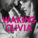 Review: Waking Olivia by Elizabeth O'Roark