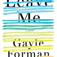 Leave Me by Gayle Forman Gone with the Words Review